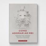Como Adorar Ao Re (Portuguese)