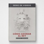 Cómo Adorar Al Rey (DVD)